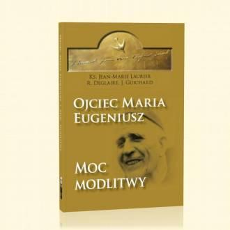Ojciec Maria Eugeniusz - Moc modlitwy - okładka książki