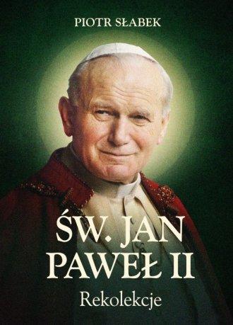 Rekolekcje. Św. Jan Paweł II - okładka książki