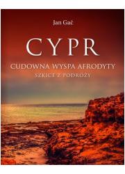 Cypr. Cudowna wyspa Afrodyty. Szkice - okładka książki