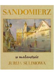 Sandomierz w malarstwie Jurija - okładka książki