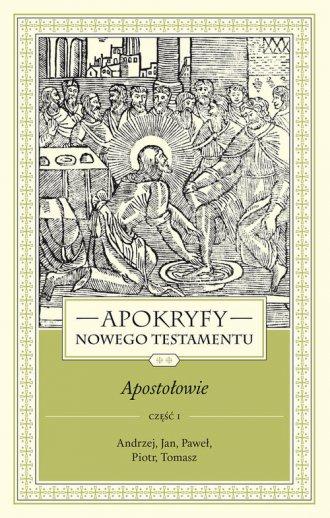 Apokryfy Nowego Testamentu. Apostołowie. - okładka książki
