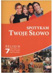 Spotykam Twoje. Słowo Religia 7. - okładka książki