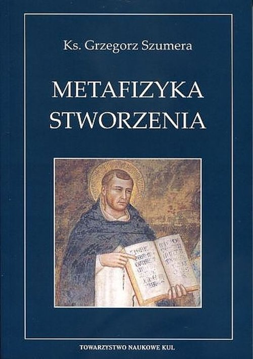 Metafizyka Stworzenia. Św. Tomasza - okładka książki