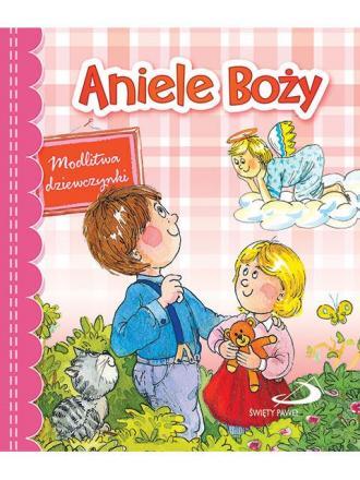 Aniele Boży. Modlitwa dziewczynki - okładka książki