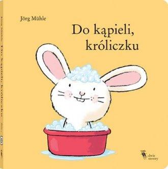 Do kąpieli, króliczku - okładka książki