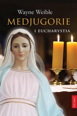 Medjugorie i Eucharystia - okładka książki