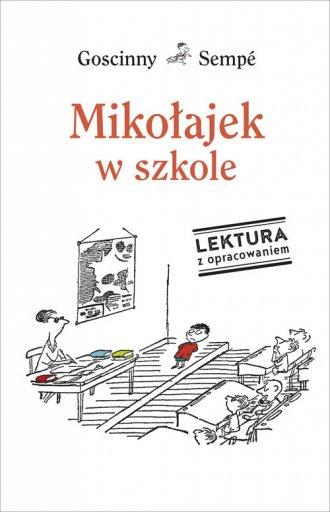 Mikołajek w szkole. Lektura z opracowaniem - okładka książki