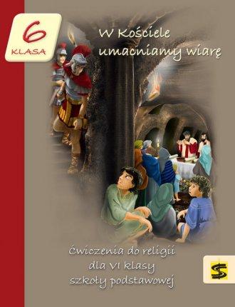 W Kościele umacniamy wiarę 6. Szkoła - okładka podręcznika