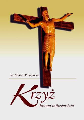 Krzyż bramą miłosierdzia - okładka książki