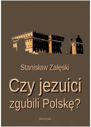 Czy jezuici zgubili Polskę? - okładka książki