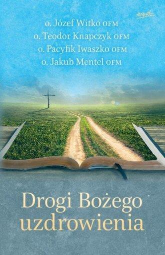 Drogi Bożego uzdrowienia - okładka książki