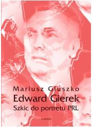 Edward Gierek. Szkic do portretu - okładka książki