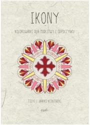 Ikony. Kolorowanki dla modlitwy - okładka książki