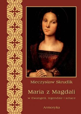 Maria z Magdali w Ewangelii, legendzie - okładka książki