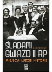 Śladami gwiazd II RP. Miejsca ludzie - okładka książki