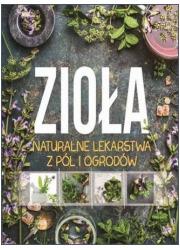 Zioła. Naturalne lekarstwa z pól - okładka książki