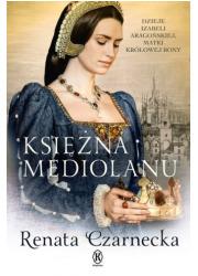 Księżna Mediolanu. Dzieje Izabeli - okładka książki