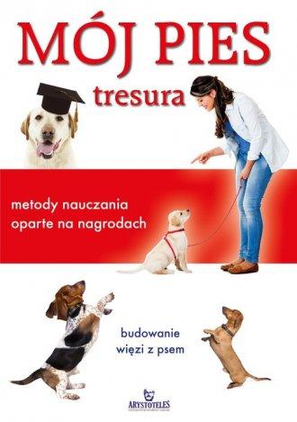 Mój pies tresura - metody nauczania - okładka książki