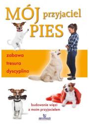 Mój przyjaciel pies - zabawa, tresura, - okładka książki