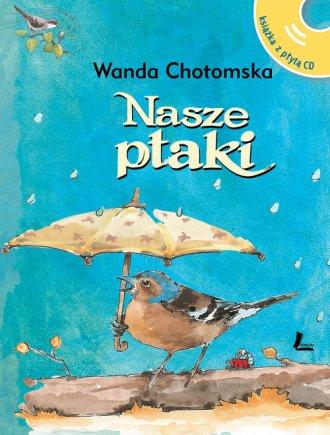 Nasze ptaki + CD z głosami ptaków - okładka książki
