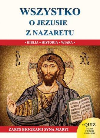 Wszystko o Jezusie z Nazaretu - okładka książki