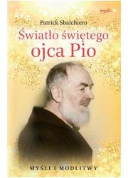 Światło świętego ojca Pio. Myśli - okładka książki