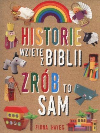 Historie wzięte z Biblii. Zrób - okładka książki