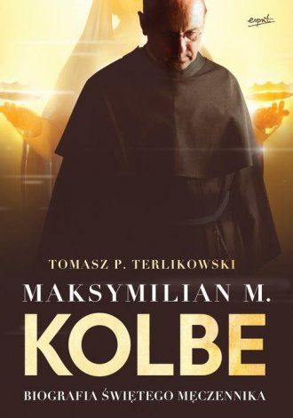 Maksymilian M. Kolbe. Biografia - okładka książki