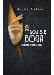 Nie bój się Boga. Co Biblia mówi - okładka książki