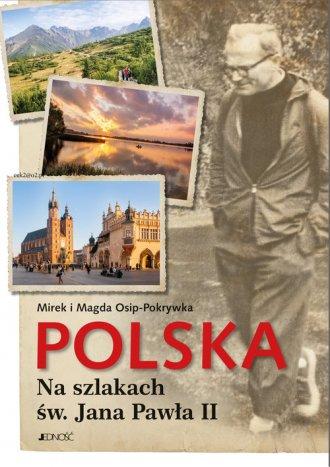 Polska. Na szlakach św. Jana Pawła - okładka książki