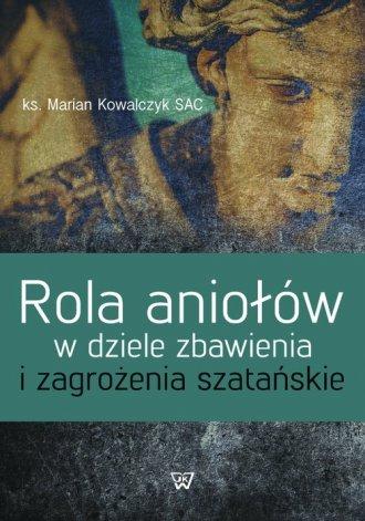 Rola aniołów w dziele zbawienia - okładka książki