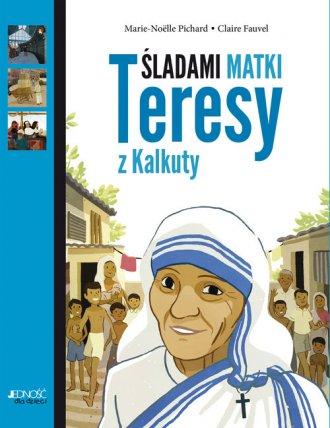 Śladami Matki Teresy z Kalkuty - okładka książki