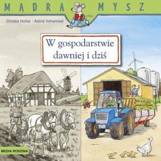 W gospodarstwie dawniej i dziś - okładka książki