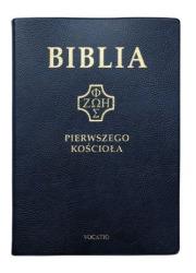 Biblia Pierwszego Kościoła (granatowa) - okładka książki