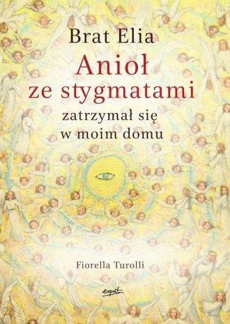 Brat Elia. Anioł ze stygmatami - okładka książki