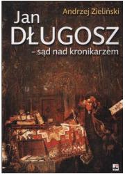 Jan Długosz - sąd nad kronikarzem - okładka książki