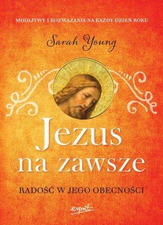Jezus na zawsze. Radość w Jego - okładka książki