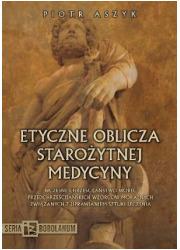Etyczne oblicza starożytnej medycyny - okładka książki
