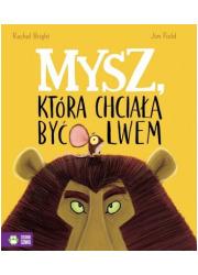 Mysz, która chciała być lwem - okładka książki