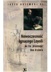 Nowoczesność Ignacego Loyoli - okładka książki