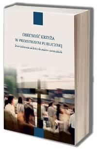 Obecność krzyża w przestrzeni publicznej. - okładka książki