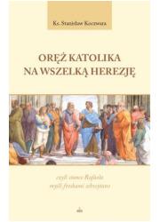 Oręż Katolika na Wszelką Herezję, - okładka książki