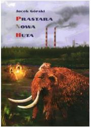 Prastara Nowa Huta - okładka książki