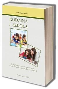 Rodzina i szkoła. O współpracy - okładka książki