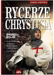 Rycerze Chrystusa. Zakony rycerskie - okładka książki