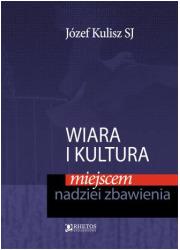Wiara i kultura miejscem nadziei - okładka książki