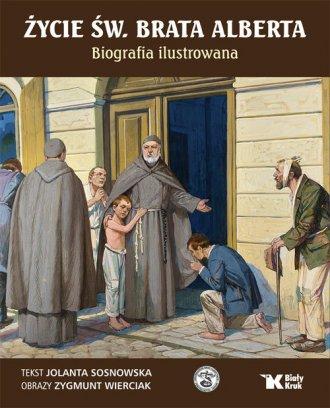 Życie św. Brata Alberta. Biografia - okładka książki