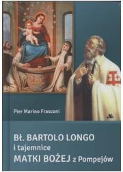 Bł. Bartolo Longo i tajemnice Matki - okładka książki