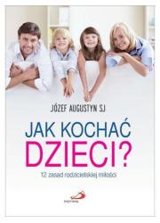 Jak kochać dzieci - okładka książki