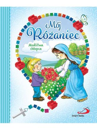 Mój Różaniec. Modlitwa chłopca - okładka książki